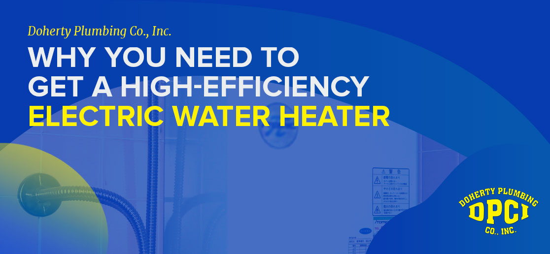 Why You Need to Get a High-Efficiency Electric Water Heater 2